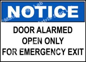 Notice - Door Alarmed Open Only For Emergency Exit Sign