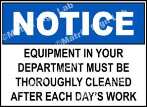 Notice - Equipment In Your Department Must Be Thoroughly Cleaned After Each Day's Work Sign