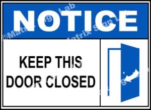 Notice - Keep This Door Closed Sign