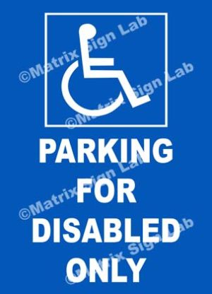 Parking For Disabled Only Sign
