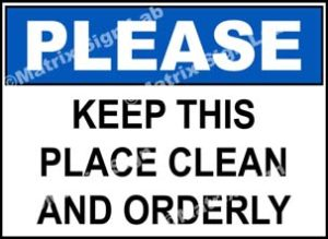 Please - Keep This Place Clean And Orderly Sign