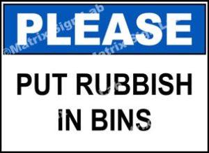 Please - Put Rubbish In Bins Sign