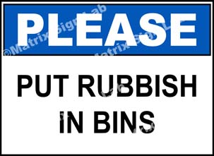 Please - Put Rubbish In Bins Sign