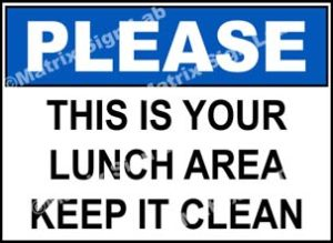 Please - This Is Your Lunch Area Keep It Clean Sign