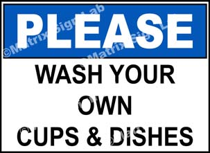 Please - Wash Your Own Cups And Dishes Sign