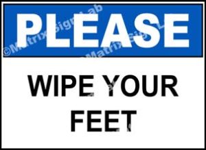 Please - Wipe Your Feet Sign