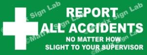 Report All Accidents No Matter How Slight To Your Supervisor Sign