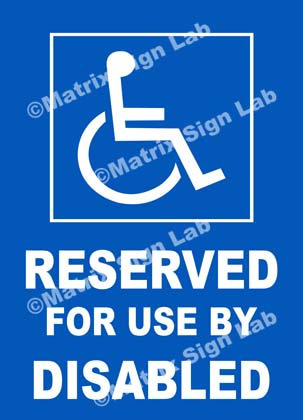 Reserved For Use By Disabled Sign