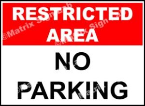 Restricted Area - No Parking Sign