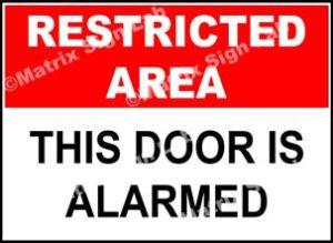 Restricted Area - This Door Is Alarmed Sign