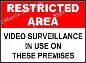 Restricted Area - Video Surveillance In Use On These Premises Sign