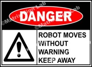 Robot Moves Without Warning Keep Away Sign