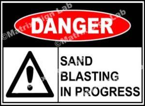 Sand Blasting In Progress Sign