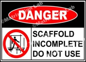 Scaffold Incomplete Do Not Use Sign