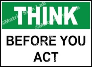 Think - Before You Act Sign