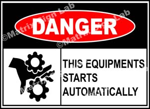 This Equipment Starts Automatically Sign