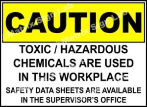 Toxic / Hazardous Chemicals Are Used In This Workplace Safety Data Sheets Are Available In The Supervisor's Office Sign