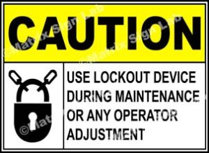 Use Lockout Device During Maintenance Or Any Operator Adjustment Sign