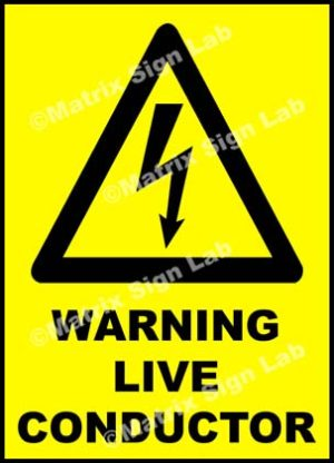 Warning Live Conductor Sign