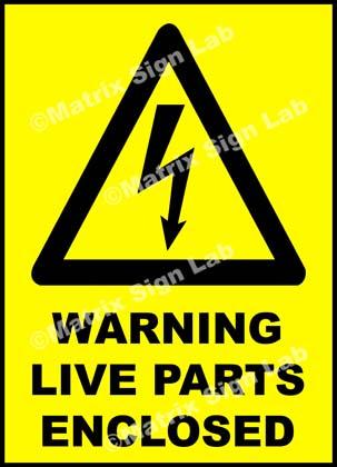Warning Live Parts Enclosed Sign
