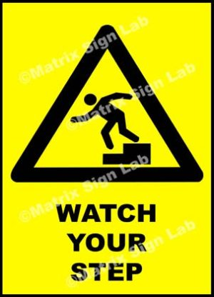 Watch Your Step Sign - MSL37720