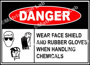 Wear Face Shield And Rubber Gloves When Handling Chemicals Sign