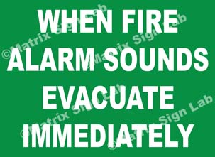 When Fire Alarm Sounds Evacuate Immediately Sign