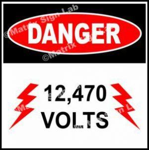 12,470 Volts Sign