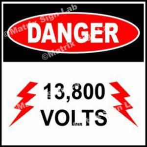 13,800 Volts Sign