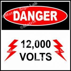12,000 Volts Sign
